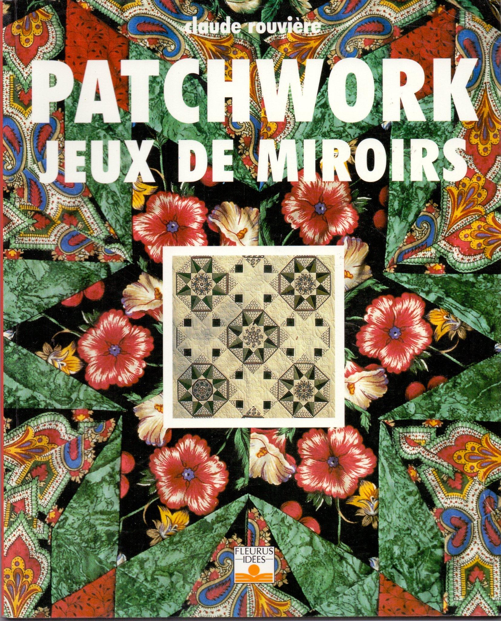 Patchwork : Jeux de miroirs