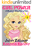 GIRL POWER - A Modern Day Fairy Tale: Book 1: A Once and Future Queen