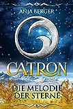 Catron - Leseprobe: Die Melodie der Sterne (Zwischen Licht und Dunkel)
