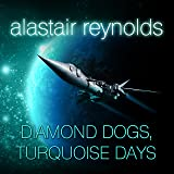 Diamond Dogs, Turquoise Days: Revelation Space, Book 6