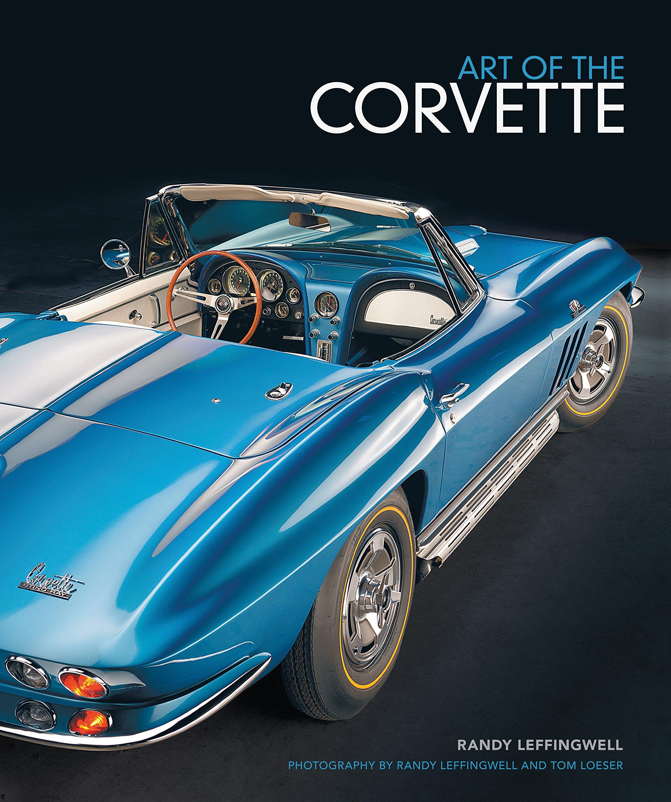 Art of the Corvette: Randy Leffingwell, Tom Loeser: 9780760346402 ...