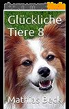 Glückliche Tiere 8 (German Edition)