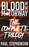 Blood on the Motorway: The Complete Trilogy: An apocalyptic trilogy of murder and stale sandwiches