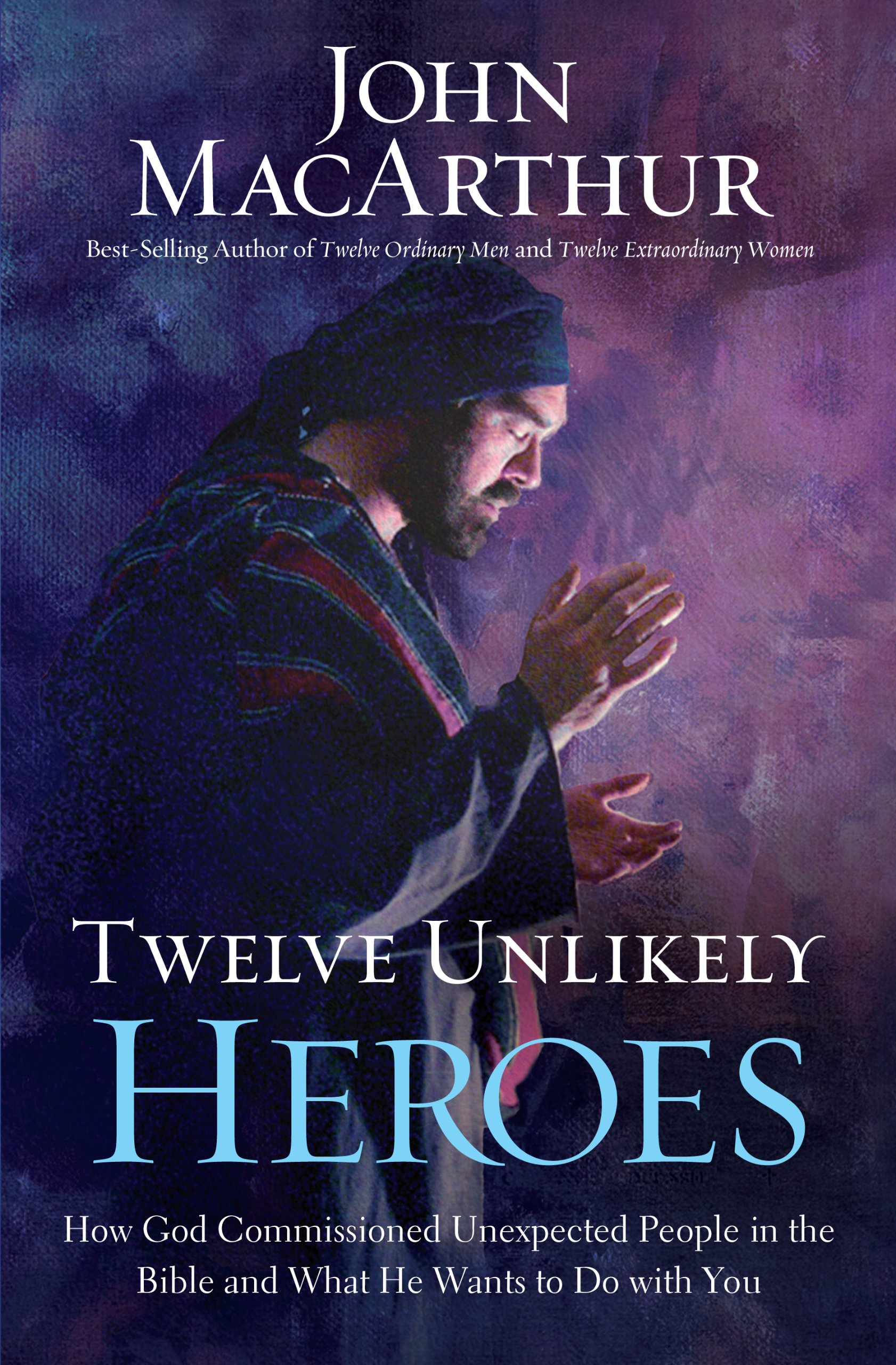 Twelve Unlikely Heroes: How God Commissioned Unexpected People in the Bible  and What He Wants to Do With You (Christian Large Print Originals): John ...