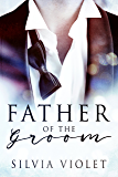 Father of the Groom (Love and Care Book 1)