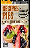 Pies recipes: pie crust, pie dish, pie pan for pie maker