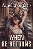 When He Returns: An Enemies-to-Lovers Romance