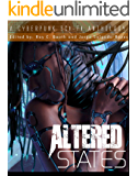 Altered States: a cyberpunk sci-fi anthology (Altered States cyberpunk anthologies Book 1)
