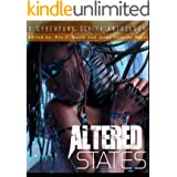 Altered States: a cyberpunk sci-fi anthology (Altered States cyberpunk anthologies Book 1)