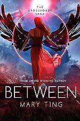Between (Crossroads Saga Book 2) Kindle Edition