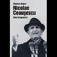 Nicolae Ceausescu: Eine Biographie (Biographien)