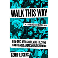 Walk This Way: Run-DMC, Aerosmith, and the Song that Changed American Music Forever book cover