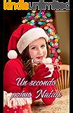 Un secondo, primo Natale (Italian Edition)