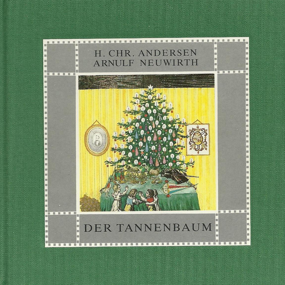 Andersen Der Tannenbaum.Der Tannenbaum Hans Christian Andersen Arnulf Newwirth