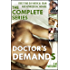Doctor's Demands: The Complete Series (First Time Gay Medical Exam and Aphrodisiac Menage) (The Doctor's Demands Book 4)