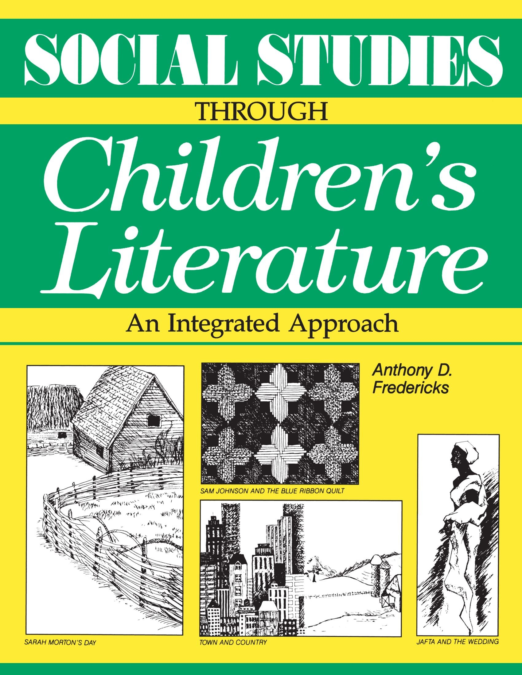 Social Studies Through Children's Literature: An Integrated Approach:  Amazon.co.uk: Anthony D. Fredericks: 9780872879706: Books