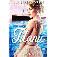 Titanic (Ghosts of Southampton Book 2)