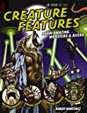 Creature Features: Draw Amazing Monsters & Aliens