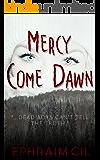 Mercy Come Dawn: A Dark Southern Gothic Thriller (Temperance Unbound Book 1)