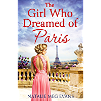 The Girl Who Dreamed of Paris: a love story to break your heart