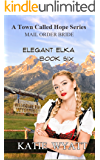 Elegant Elka (A Town Called Hope Series Book 6)