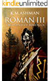 Roman III - The Wrath of Boudicca (The Roman Chronicles Book 3)