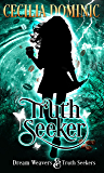 Truth Seeker (Dream Weavers & Truth Seekers Book 1)