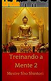 Treinando a Mente 2 (Meditação Mestre Sho Shintori)