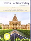 Bundle: Texas Politics Today 2017-2018 Edition, Loose-Leaf Version,18th + MindTap Political Science, 1 term (6 months) Printed Access Card