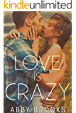 Love Is Crazy (Dakota & Dominic)
