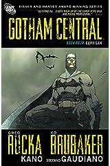 Gotham Central: Book 4: Corrigan Kindle Edition