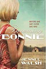 Becoming Bonnie: A Novel Kindle Edition
