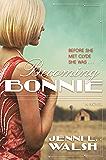 Becoming Bonnie: A Novel