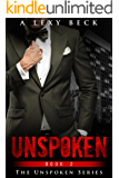 Unspoken 2 ( The Unspoken Series Book 2)
