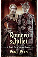 Romero and Juliet: A Tragic Tale of Love and Zombies Kindle Edition