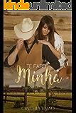 Te farei Minha (Trilogia Tudo de Mim Livro 3) (Portuguese Edition)