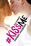 Prohibido enamorarse (#KissMe 1) (Spanish Edition)