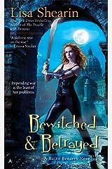 Bewitched & Betrayed (Raine Benares Book 4)