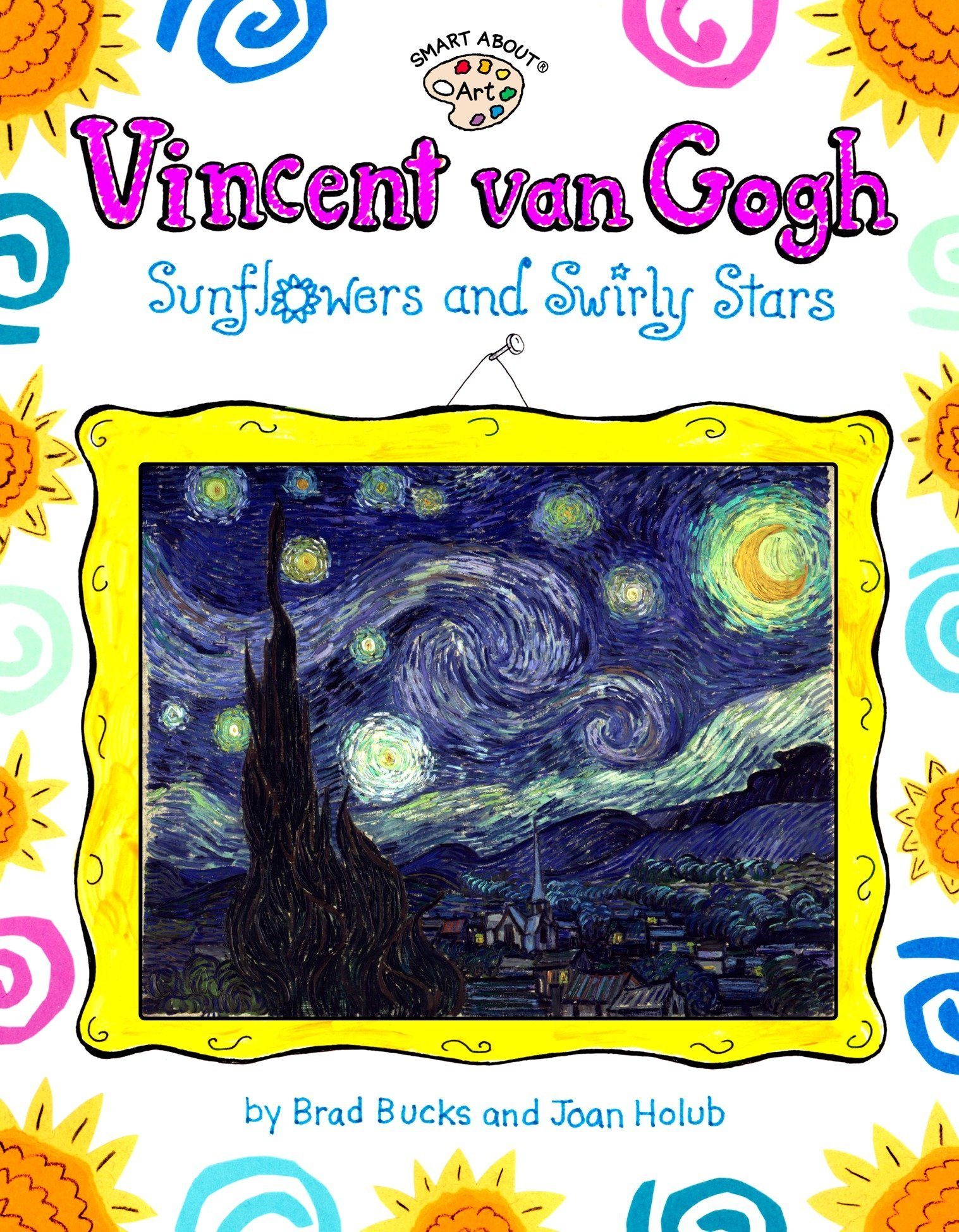 Vincent Van Gogh: Sunflowers and Swirly Stars (Smart About Art) pdf
