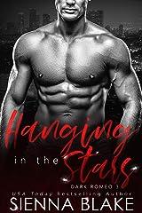 Hanging in the Stars: A Mafia Romance (Dark Romeo Book 3) Kindle Edition