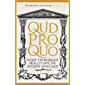 Quid Pro Quo: What the Romans Really Gave the English Language (Classic Civilisations)