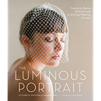 The Luminous Portrait: Capture the Beauty of Natural Light for Glowing, Flattering Photographs book cover