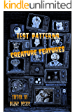 Test Patterns: Creature Features