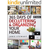 365 Days of Decluttering and Organizing Your Home (DIY Hacks Book 1) (English Edition)