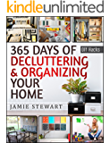 365 Days of Decluttering and Organizing Your Home (DIY Hacks Book 1)