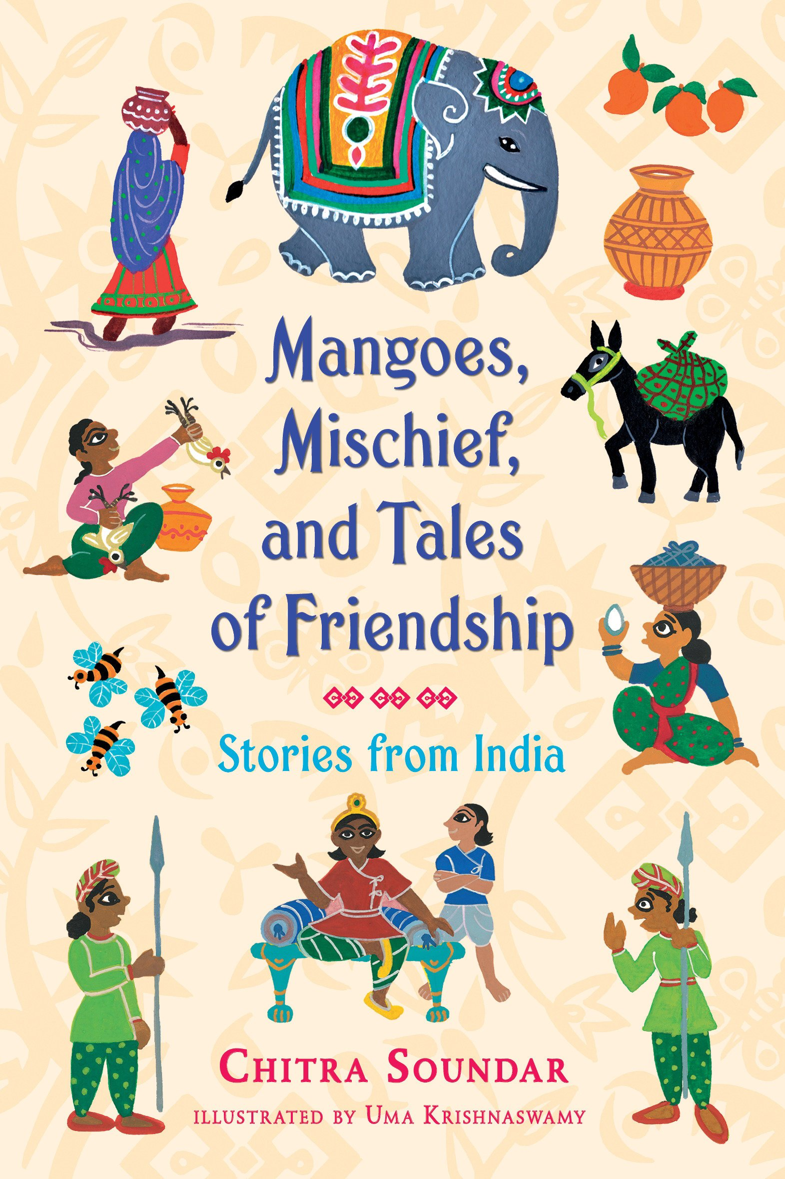 Mangoes Mischief and Tales of Friendship: Stories from India