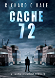 Cache 72 (A Jaxon Jennings' Detective Mystery Thriller Series, Book 2)
