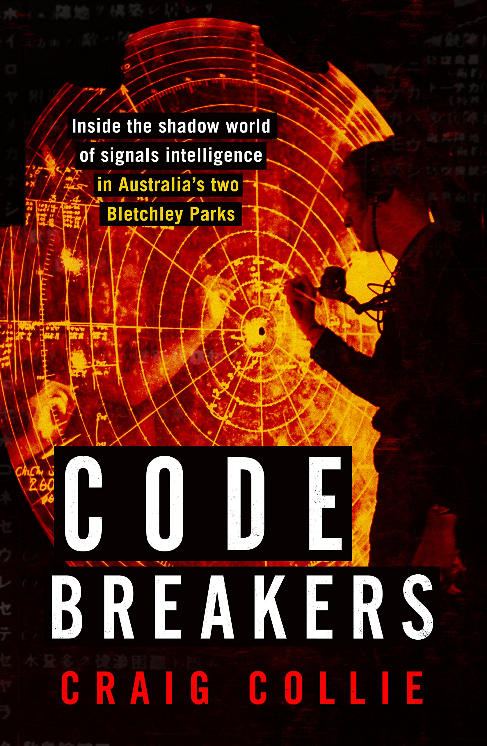 Download Code Breakers: Inside the Shadow World of Signals Intelligence in Australia's Two Bletchley Parks PDF