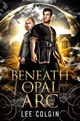 Beneath the Opal Arc: Immortal Jewels Volume I: (MM Medieval Fantasy Romance) Kindle Edition