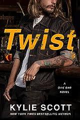 Twist: A Dive Bar Novel (Dive Bar Series Book 2) Kindle Edition